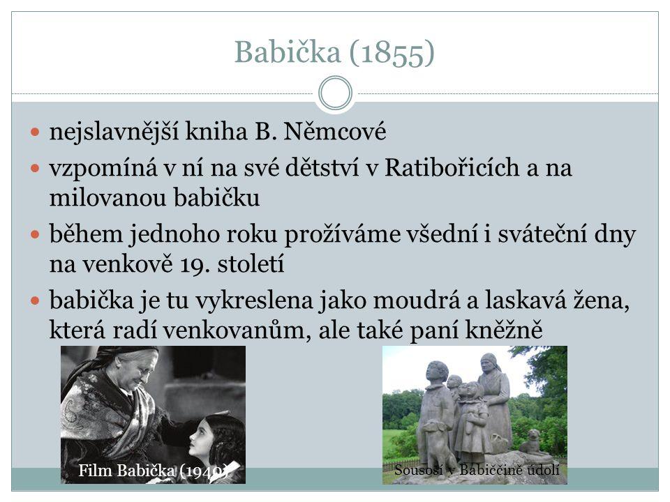 Babička (1855) nejslavnější kniha B. Němcové