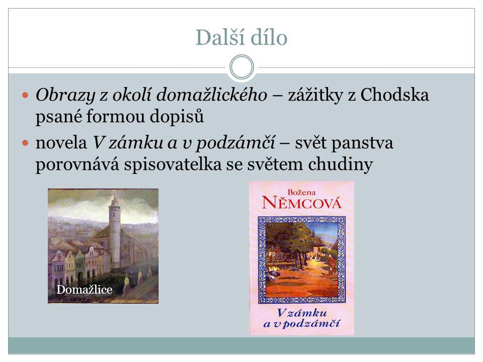Další dílo Obrazy z okolí domažlického – zážitky z Chodska psané formou dopisů.