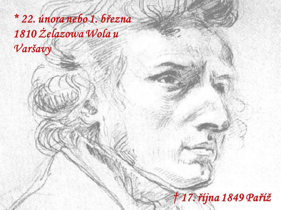* 22. února nebo 1. března 1810 Żelazowa Wola u Varšavy