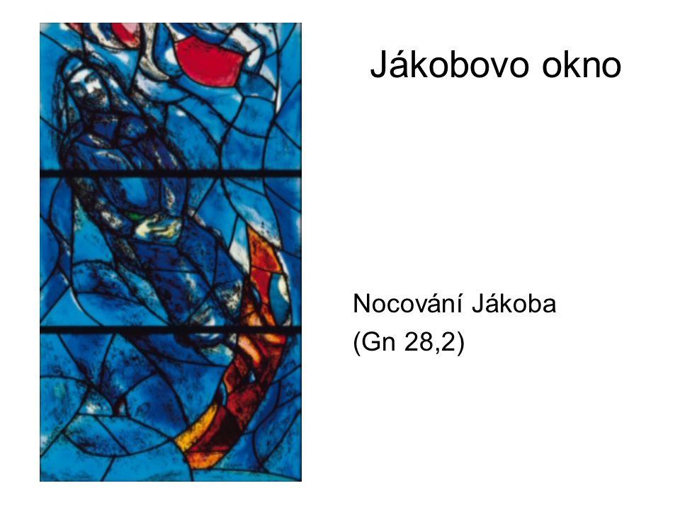 Jákobovo okno Nocování Jákoba (Gn 28,2)