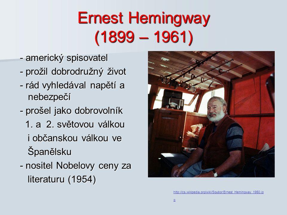 Ernest Hemingway (1899 – 1961) - americký spisovatel