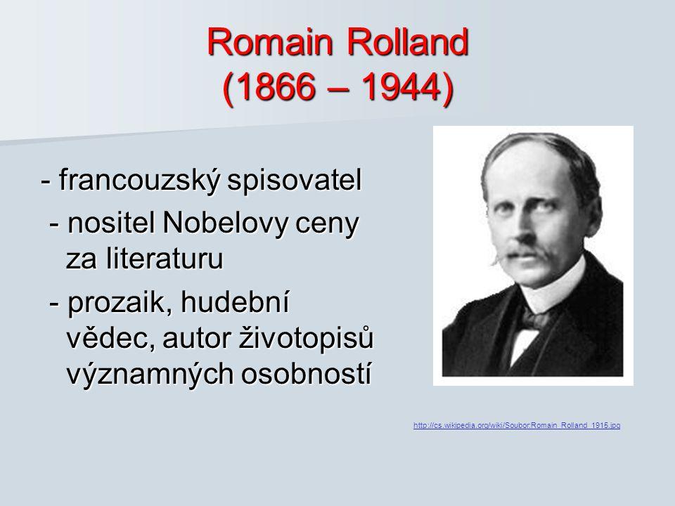 Romain Rolland (1866 – 1944) - francouzský spisovatel