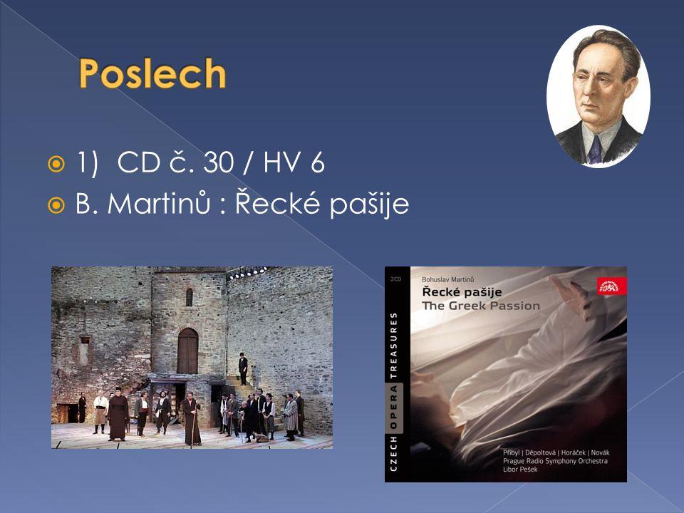 Poslech 1) CD č. 30 / HV 6 B. Martinů : Řecké pašije