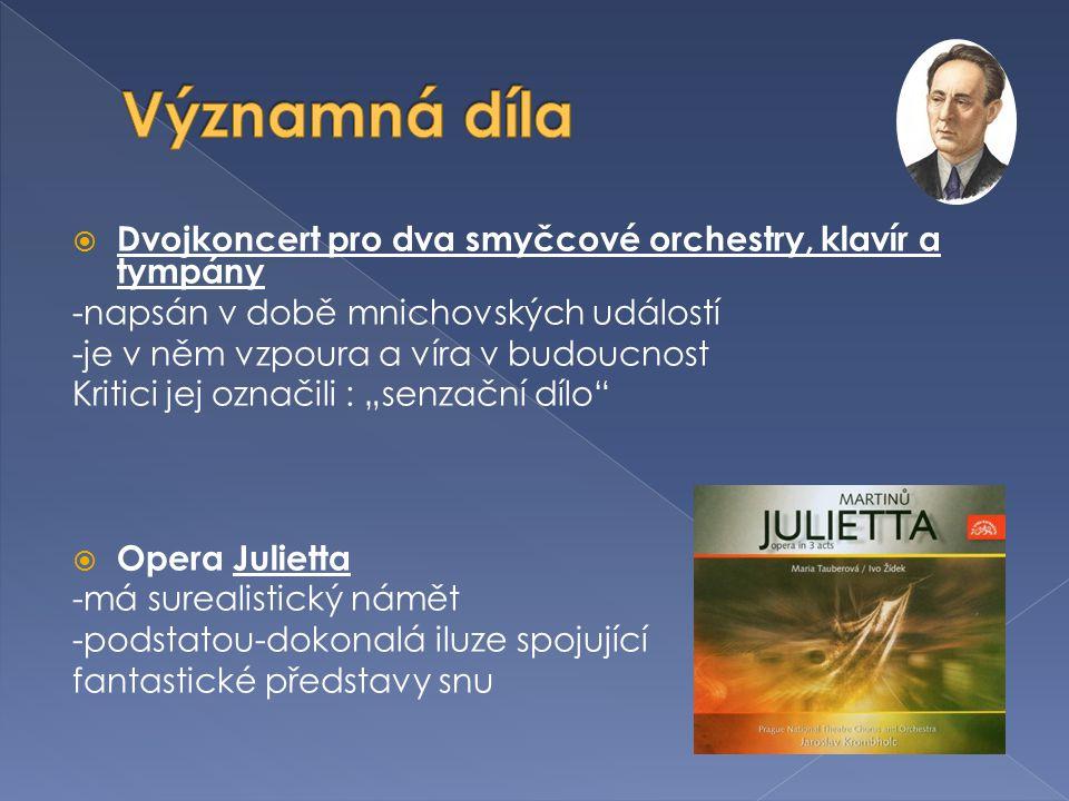 Významná díla Dvojkoncert pro dva smyčcové orchestry, klavír a tympány