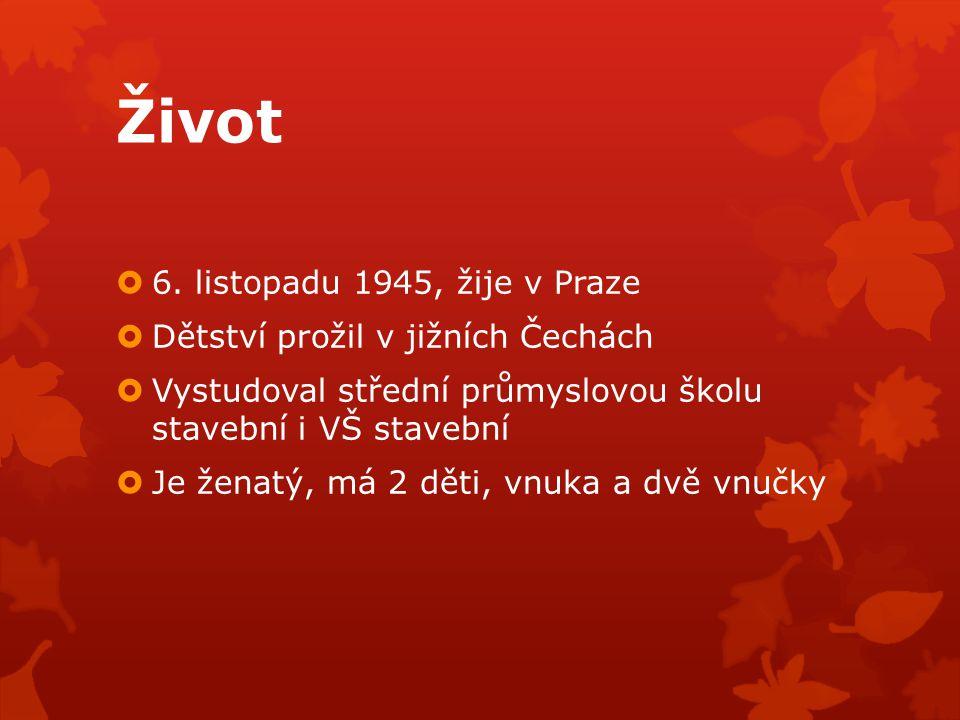 Život 6. listopadu 1945, žije v Praze Dětství prožil v jižních Čechách