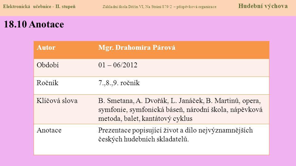 18.10 Anotace Autor Mgr. Drahomíra Párová Období 01 – 06/2012 Ročník