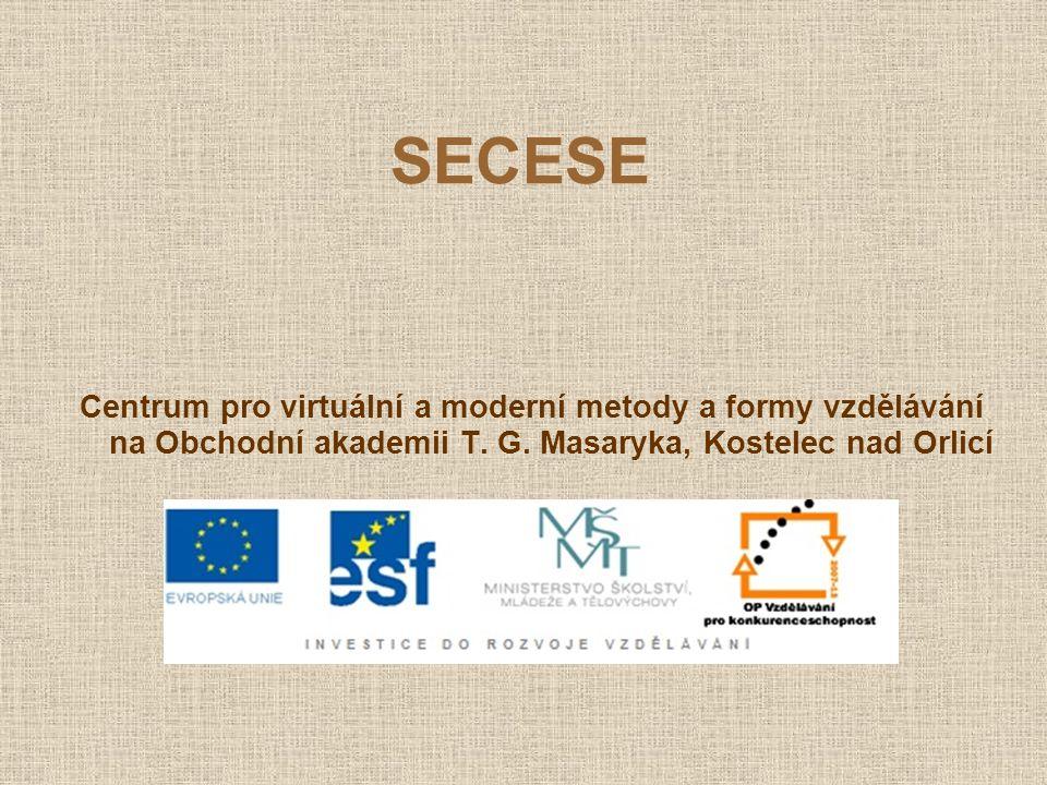 SECESE Centrum pro virtuální a moderní metody a formy vzdělávání na Obchodní akademii T.