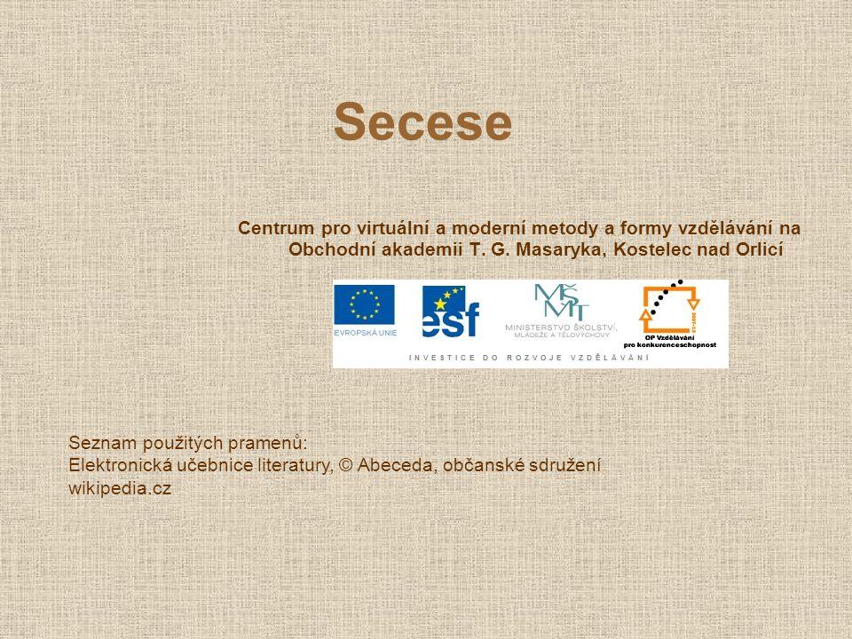Secese Centrum pro virtuální a moderní metody a formy vzdělávání na Obchodní akademii T. G. Masaryka, Kostelec nad Orlicí.