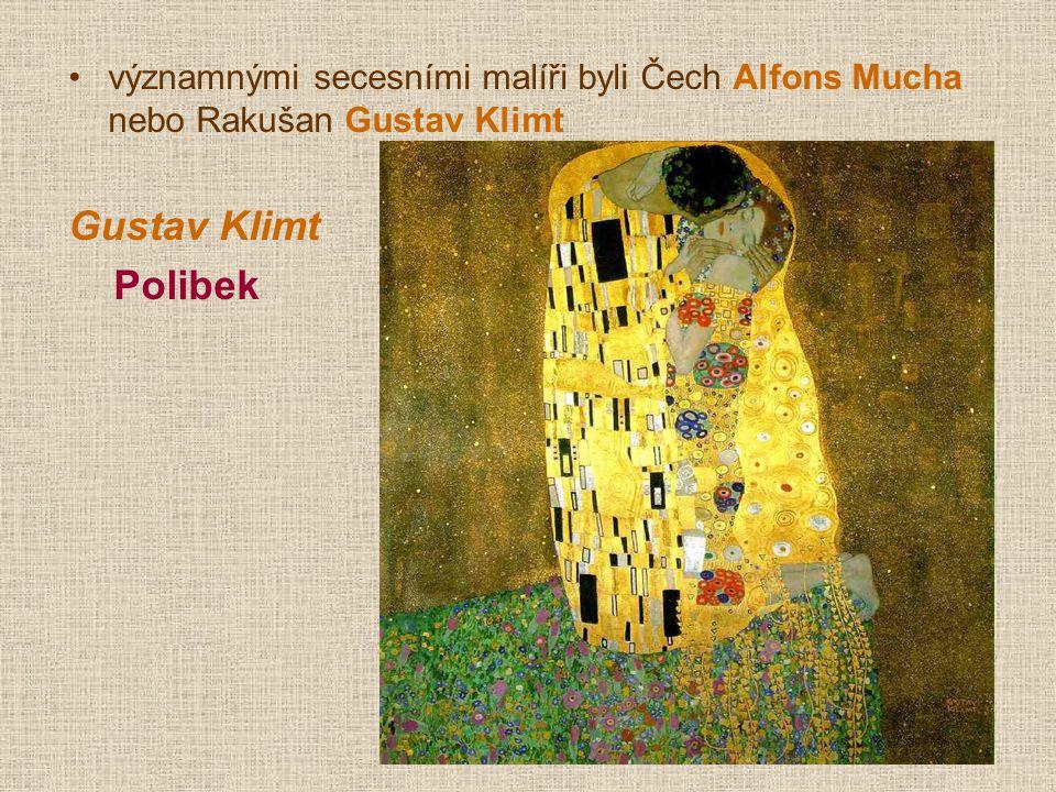 významnými secesními malíři byli Čech Alfons Mucha nebo Rakušan Gustav Klimt