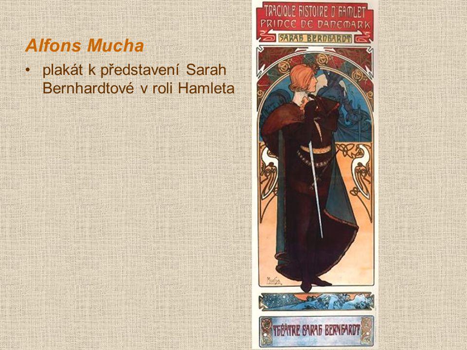 Alfons Mucha plakát k představení Sarah Bernhardtové v roli Hamleta