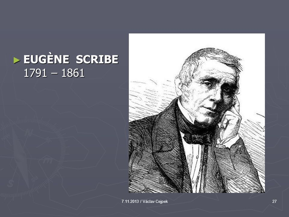 EUGÈNE SCRIBE 1791 – 1861 7.11.2013 / Václav Cejpek