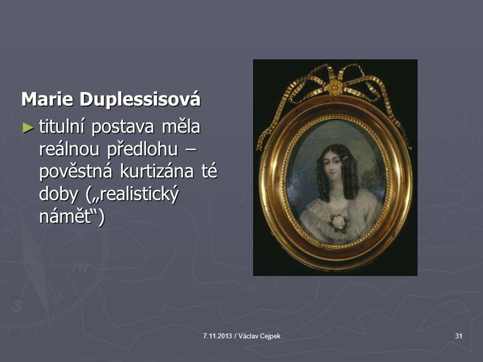 """Marie Duplessisová titulní postava měla reálnou předlohu – pověstná kurtizána té doby (""""realistický námět )"""