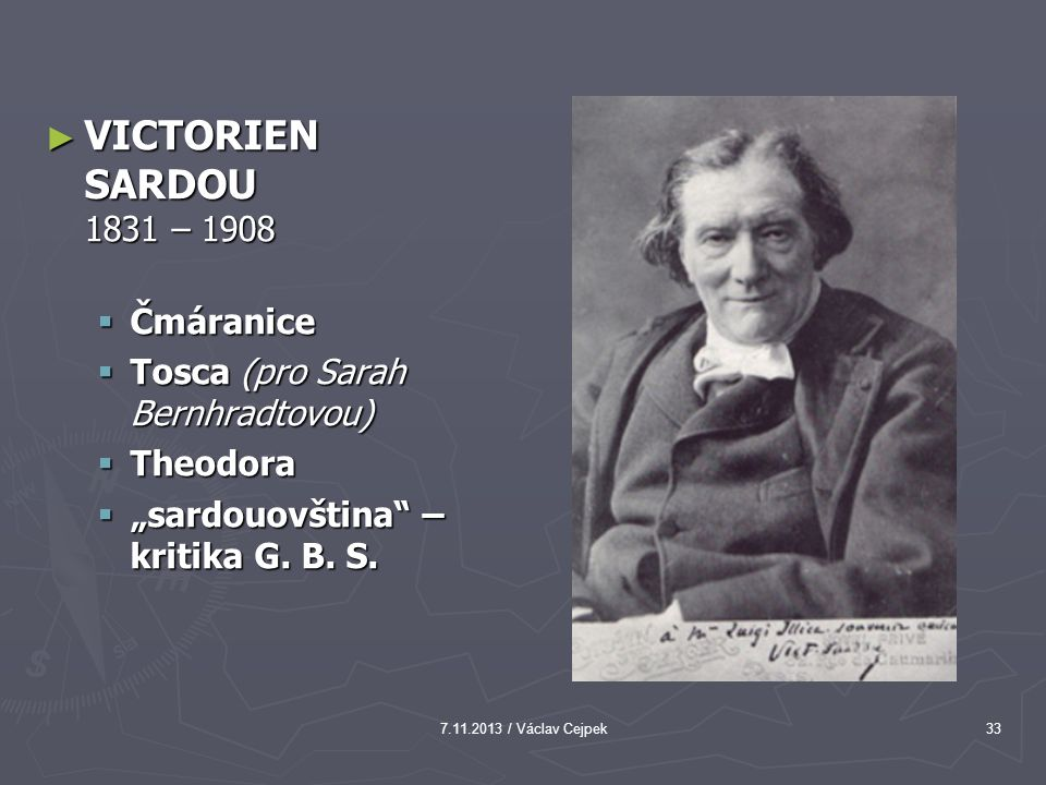 VICTORIEN SARDOU 1831 – 1908 Čmáranice Tosca (pro Sarah Bernhradtovou)