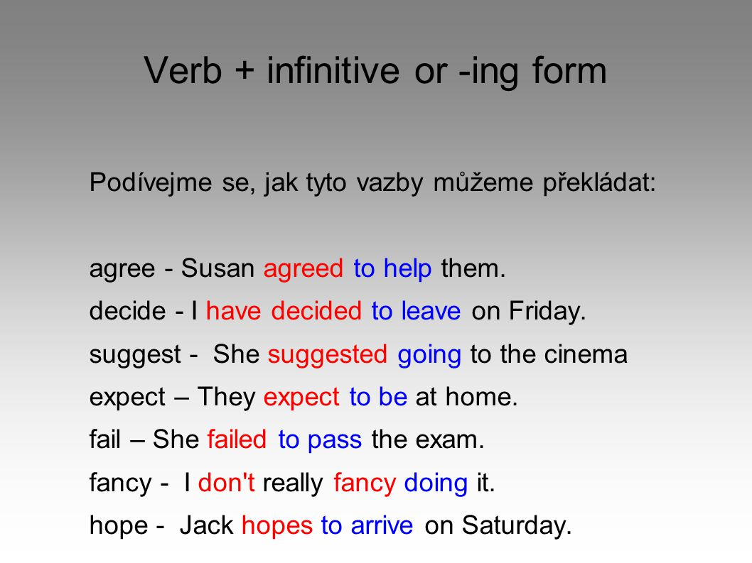 Verb + infinitive or -ing form