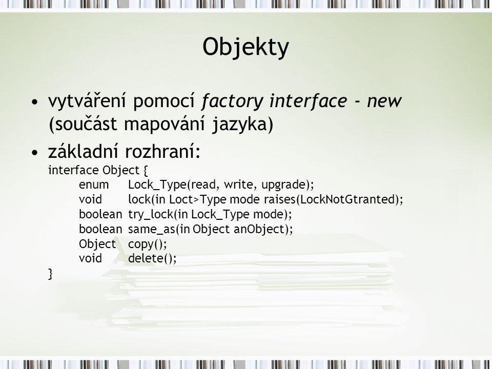 Objekty vytváření pomocí factory interface - new (součást mapování jazyka)