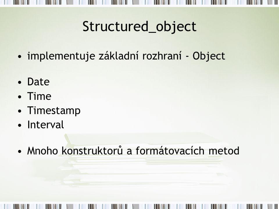 Structured_object implementuje základní rozhraní - Object Date Time