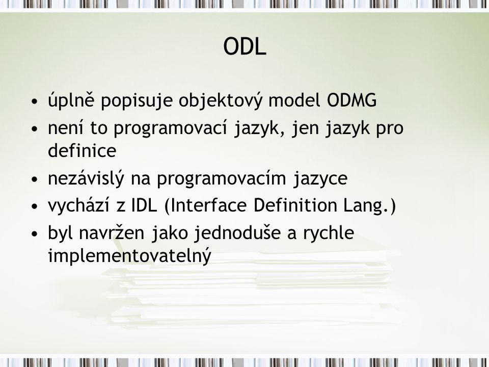 ODL úplně popisuje objektový model ODMG