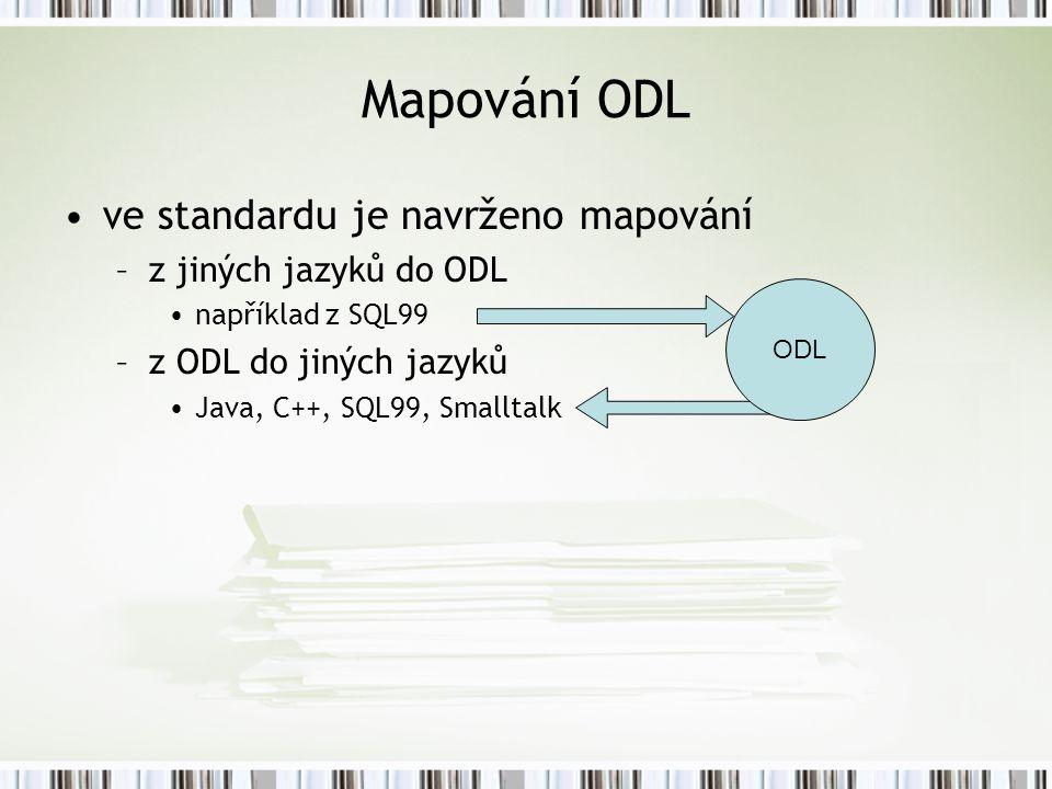 Mapování ODL ve standardu je navrženo mapování z jiných jazyků do ODL
