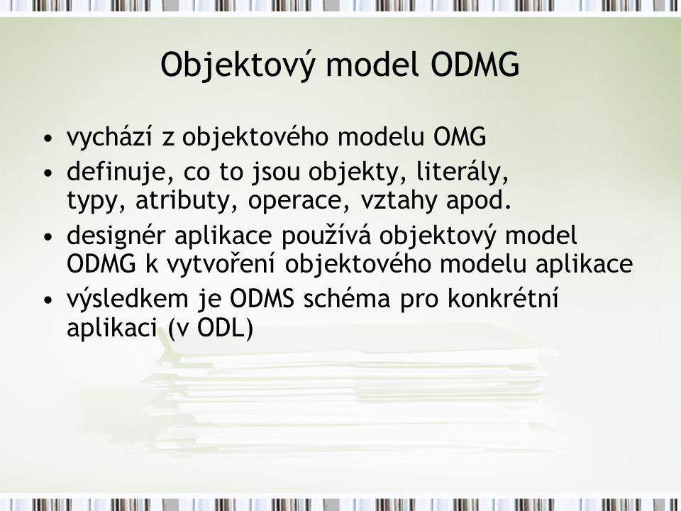 Objektový model ODMG vychází z objektového modelu OMG