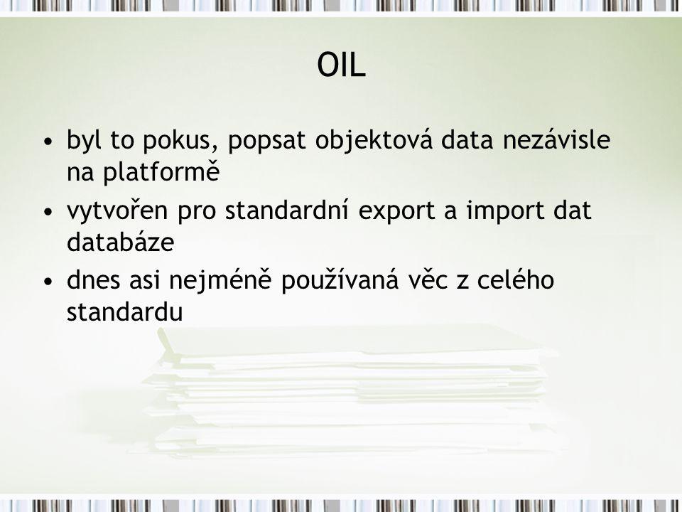 OIL byl to pokus, popsat objektová data nezávisle na platformě