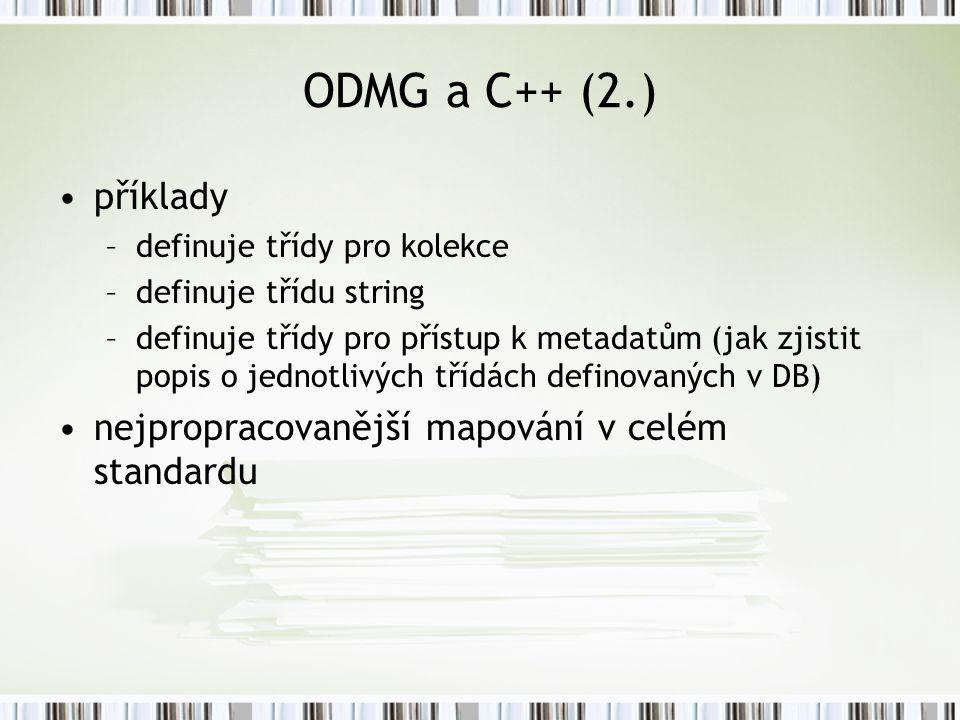 ODMG a C++ (2.) příklady nejpropracovanější mapování v celém standardu