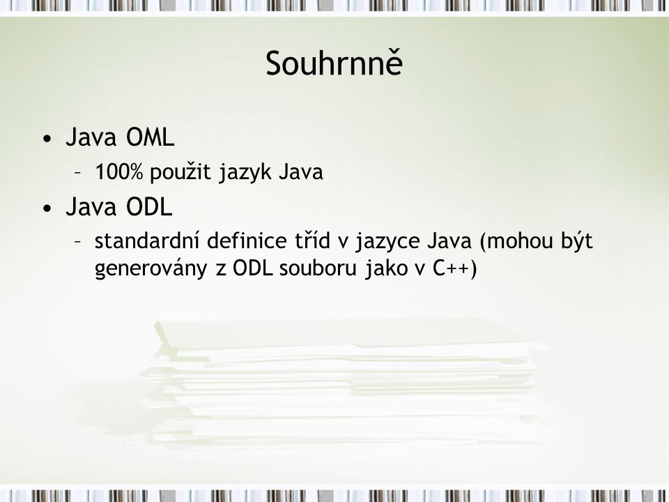 Souhrnně Java OML Java ODL 100% použit jazyk Java