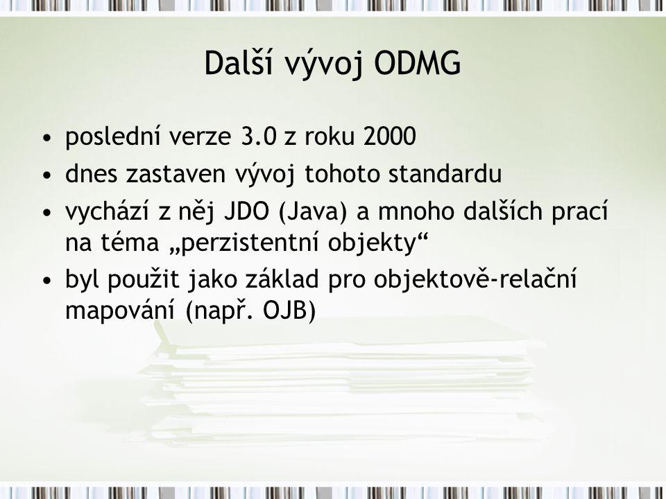 Další vývoj ODMG poslední verze 3.0 z roku 2000