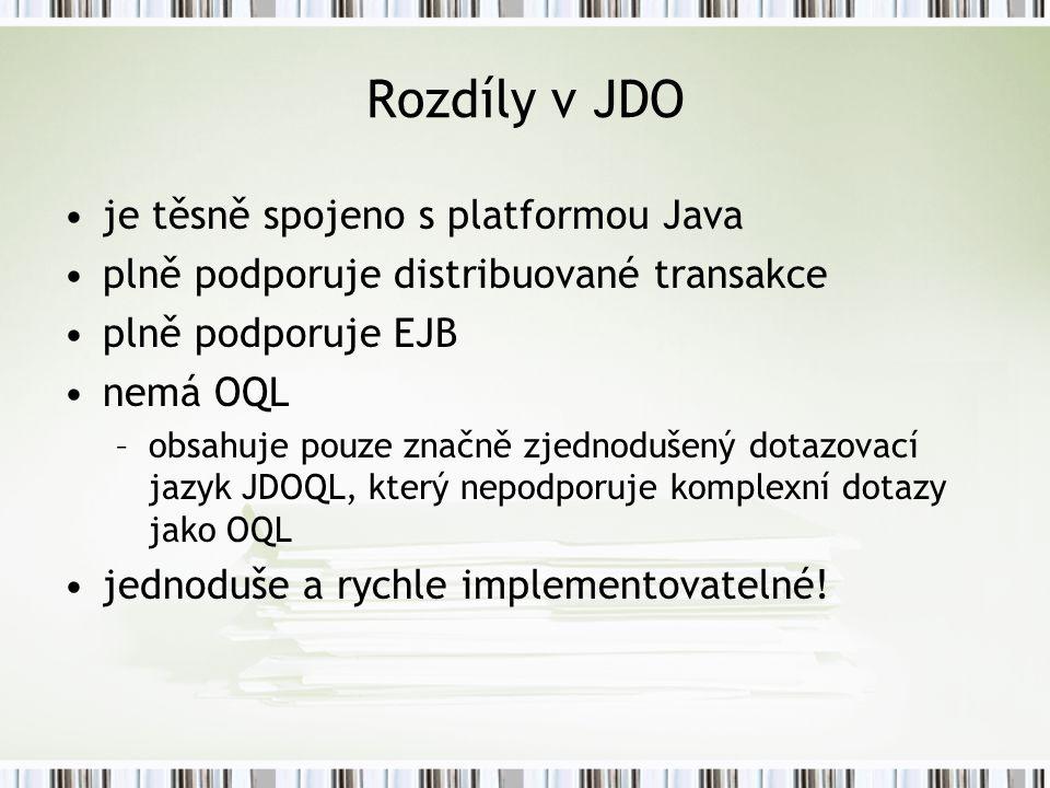 Rozdíly v JDO je těsně spojeno s platformou Java
