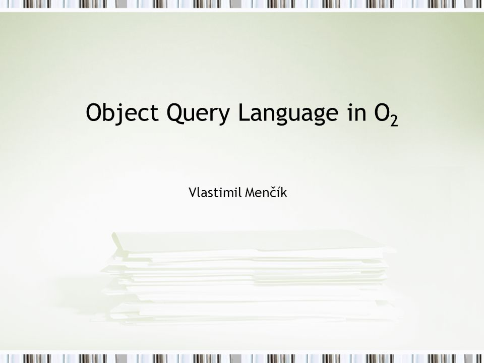 Object Query Language in O2