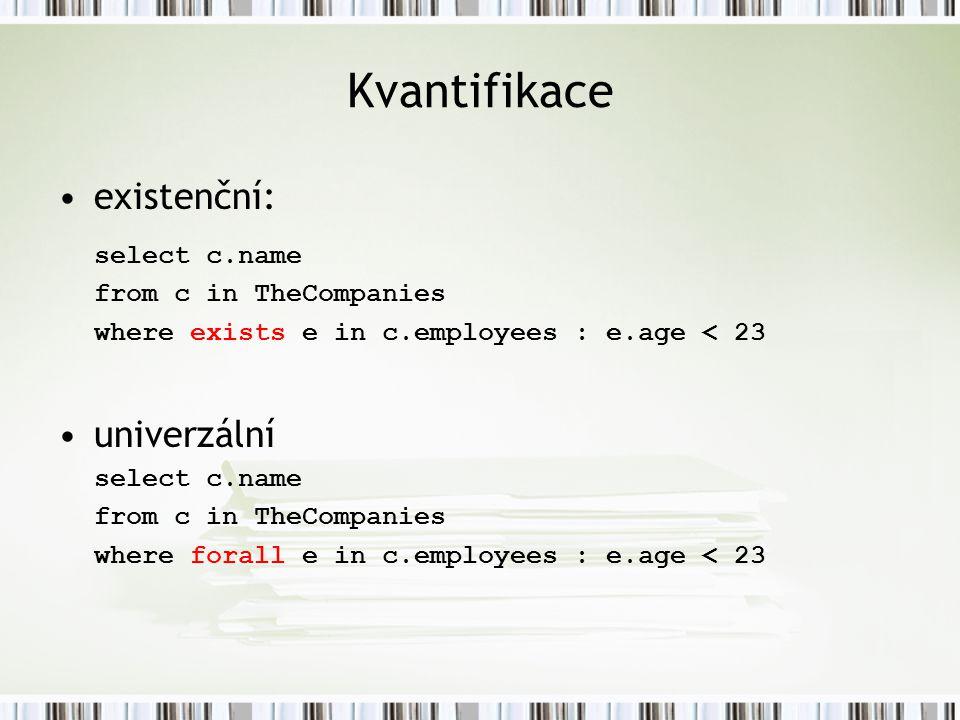 Kvantifikace existenční: select c.name univerzální