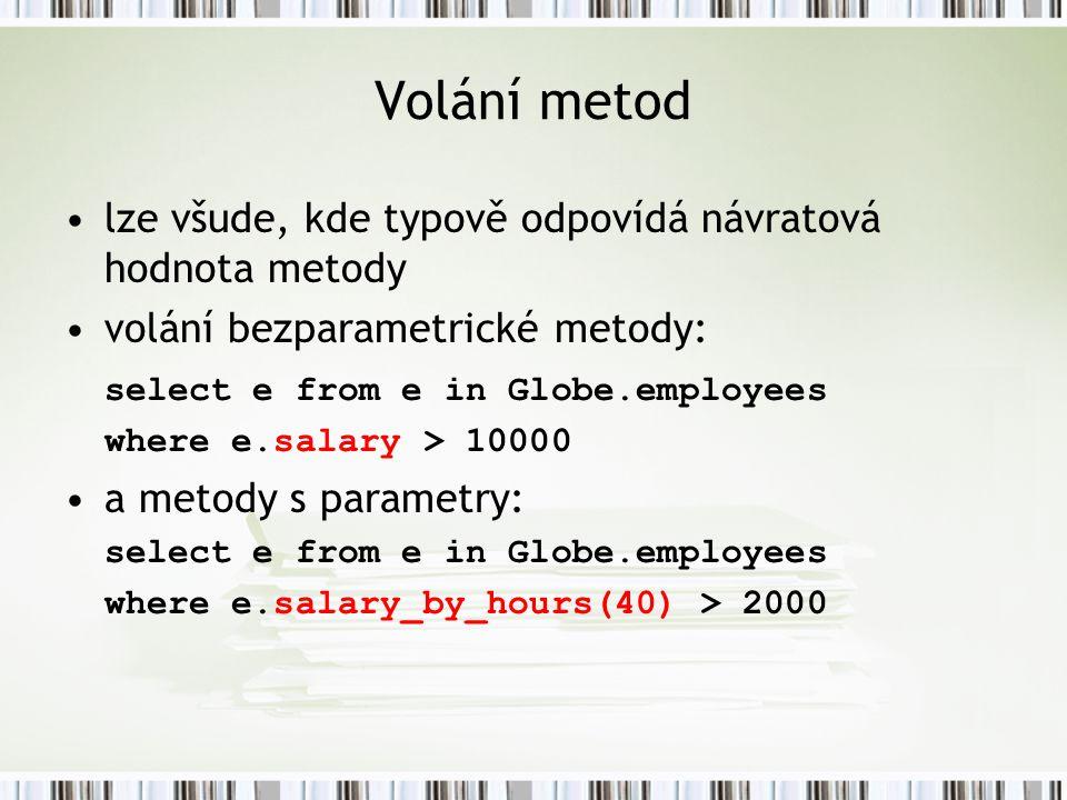 Volání metod lze všude, kde typově odpovídá návratová hodnota metody