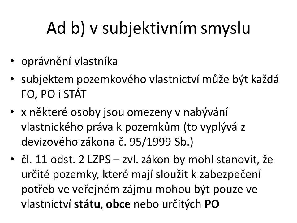 Ad b) v subjektivním smyslu