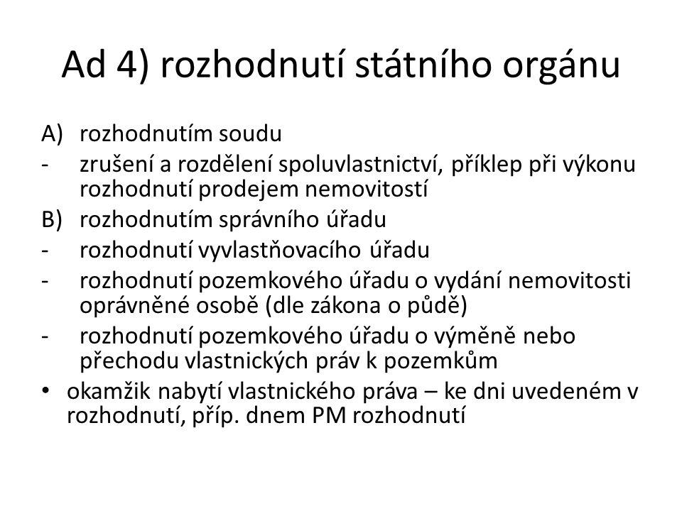 Ad 4) rozhodnutí státního orgánu