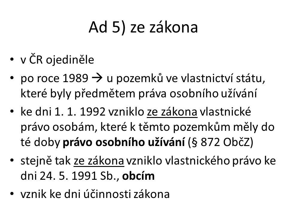 Ad 5) ze zákona v ČR ojediněle