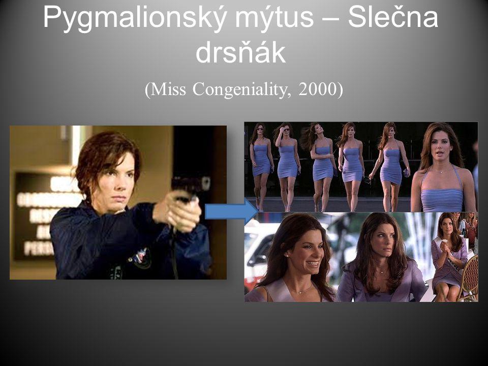 Pygmalionský mýtus – Slečna drsňák (Miss Congeniality, 2000)