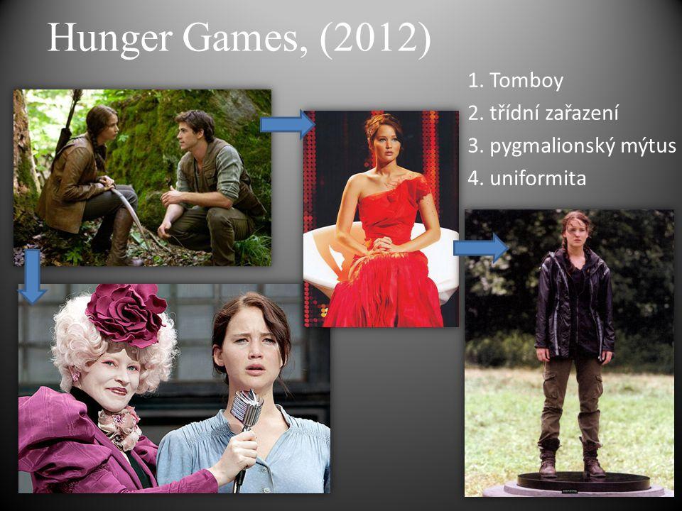 Hunger Games, (2012) 1. Tomboy 2. třídní zařazení 3. pygmalionský mýtus 4. uniformita