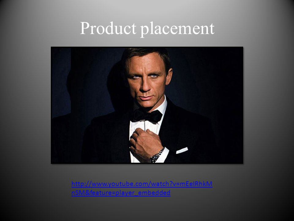 Product placement http://www.youtube.com/watch v=mEeIRhkMnSM&feature=player_embedded