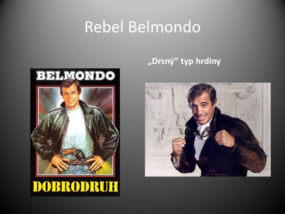"Rebel Belmondo ""Drsný typ hrdiny"