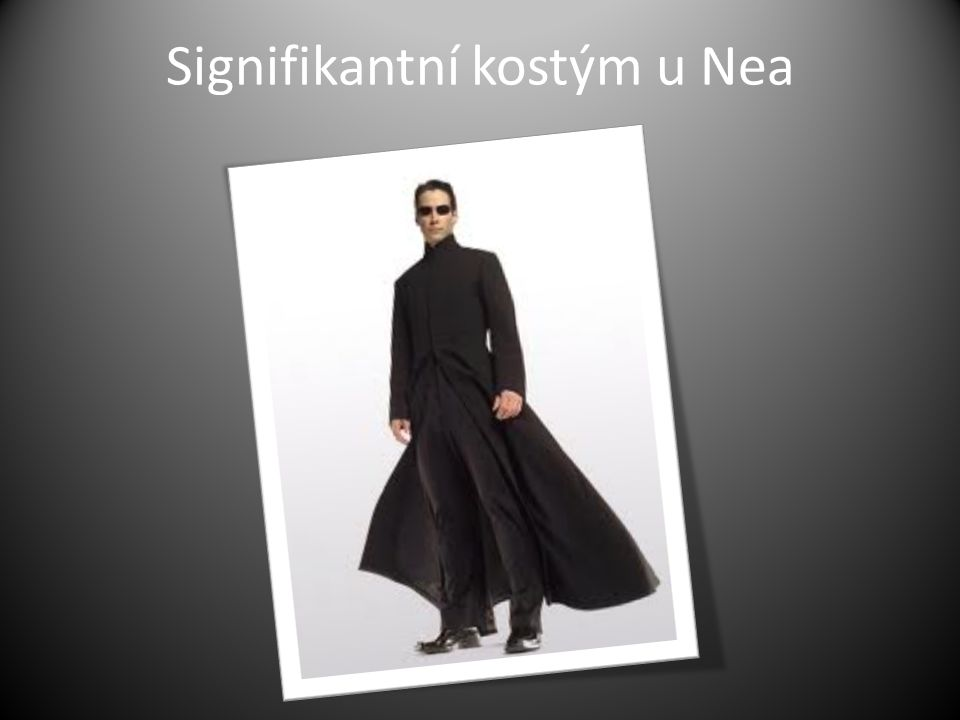 Signifikantní kostým u Nea