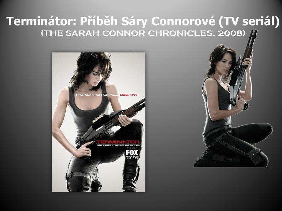 Terminátor: Příběh Sáry Connorové (TV seriál) (THE SARAH CONNOR CHRONICLES, 2008)