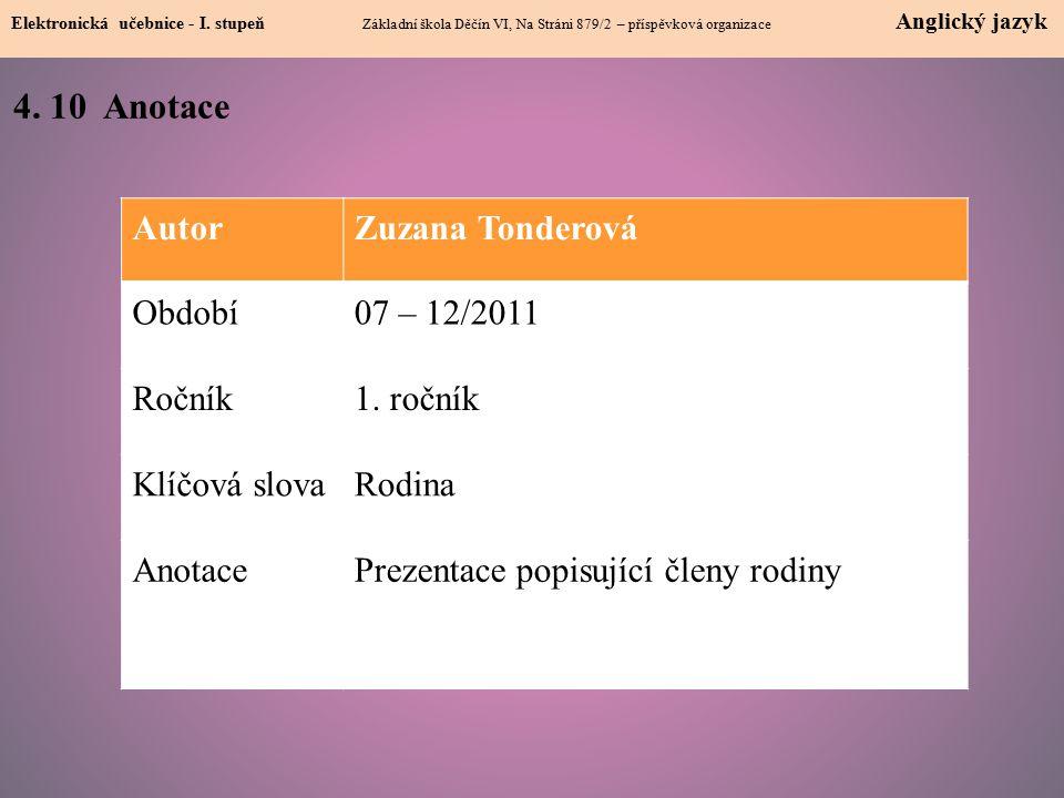 4. 10 Anotace Autor Zuzana Tonderová Období 07 – 12/2011 Ročník