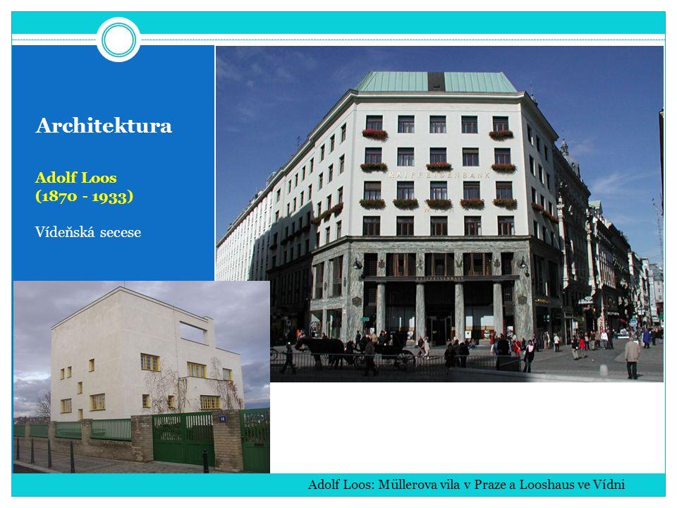 Architektura Adolf Loos (1870 - 1933) Vídeňská secese