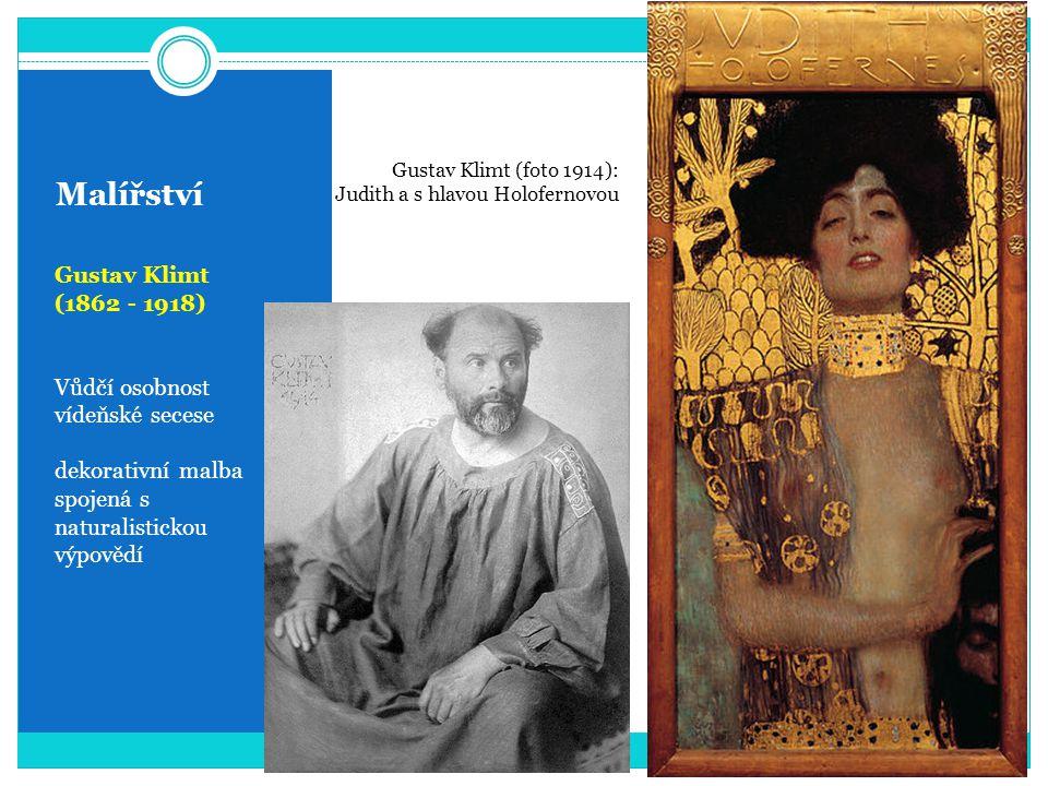 Malířství Gustav Klimt (1862 - 1918) Vůdčí osobnost vídeňské secese