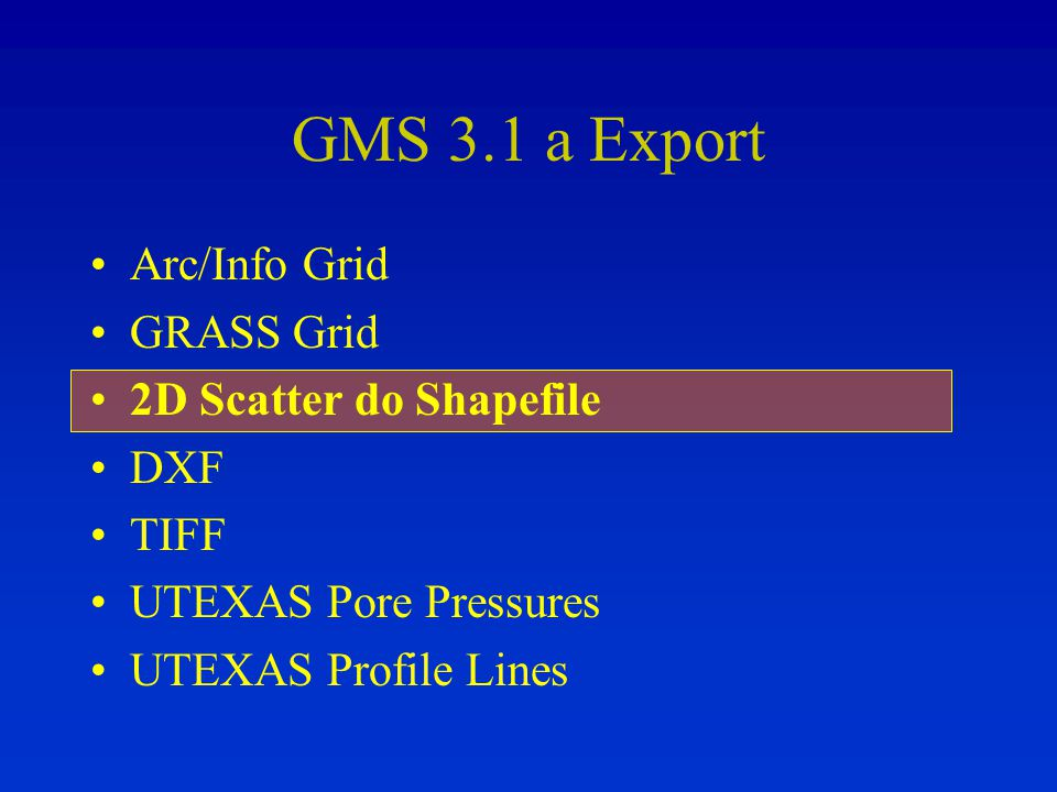 GMS 3.1 a Export Arc/Info Grid GRASS Grid 2D Scatter do Shapefile DXF