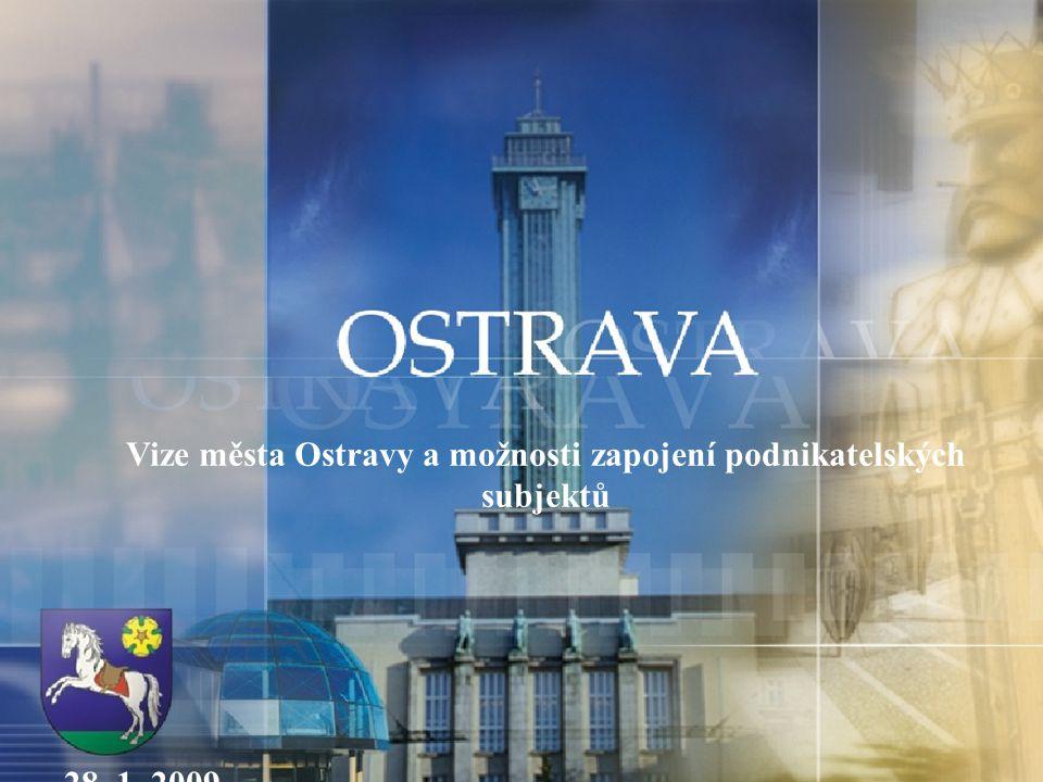 Vize města Ostravy a možnosti zapojení podnikatelských subjektů