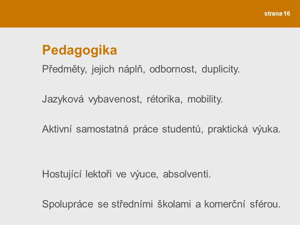 Pedagogika Předměty, jejich náplň, odbornost, duplicity.