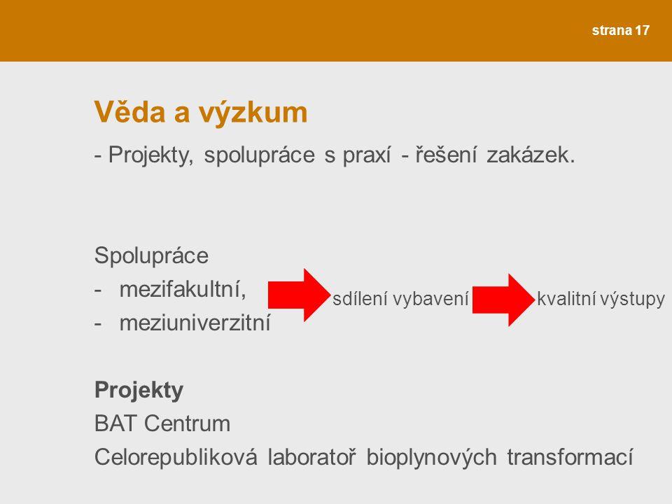 Věda a výzkum - Projekty, spolupráce s praxí - řešení zakázek.