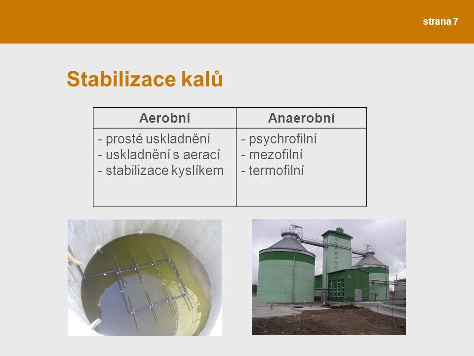 Stabilizace kalů Aerobní Anaerobní - prosté uskladnění