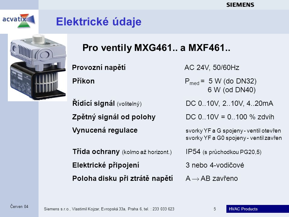 Elektrické údaje Pro ventily MXG461.. a MXF461..