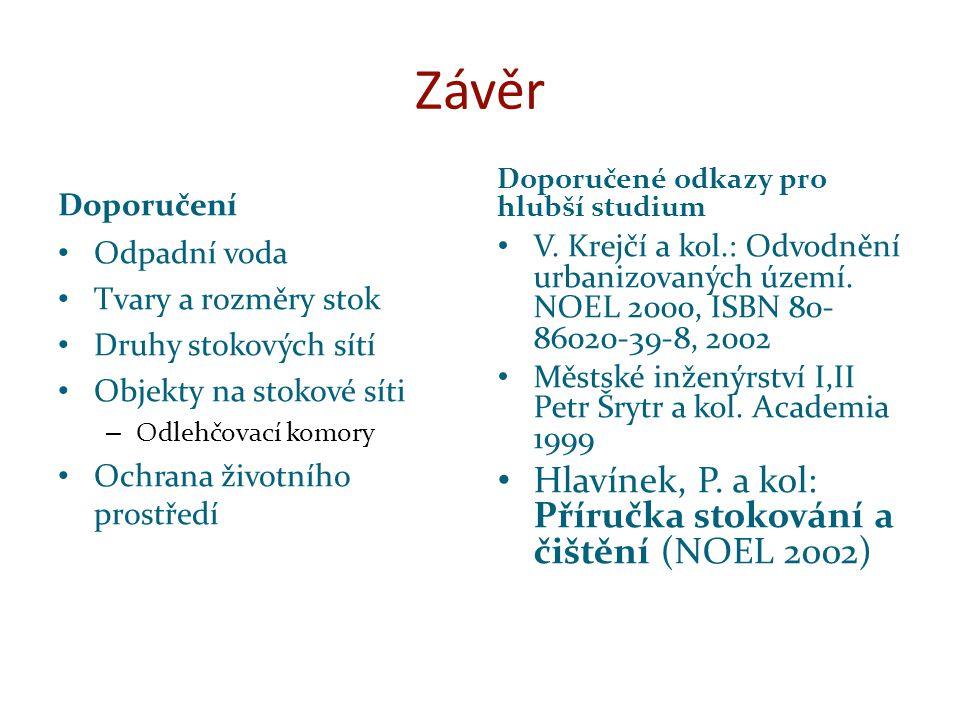 Závěr Hlavínek, P. a kol: Příručka stokování a čištění (NOEL 2002)